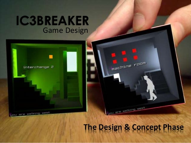 IC3BREAKER The Design & Concept Phase Game Design