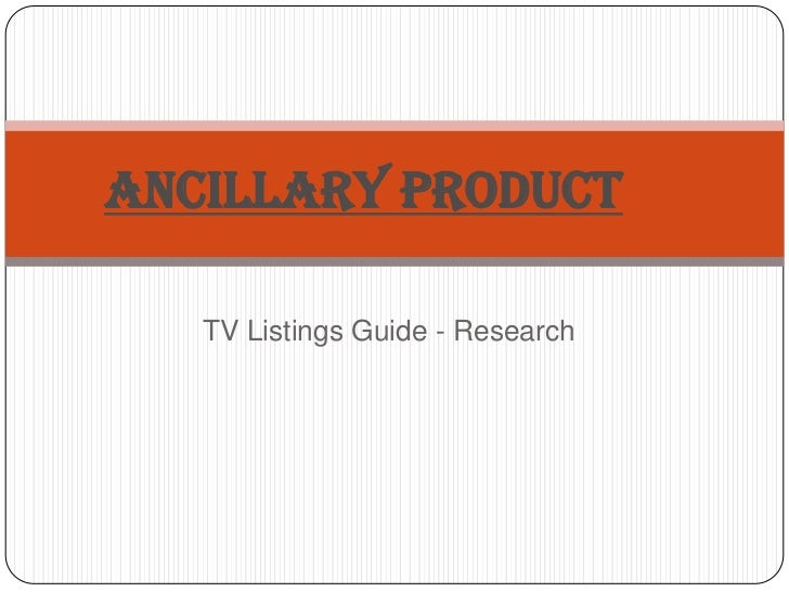 Ancillary Product   TV Listings Guide - Research