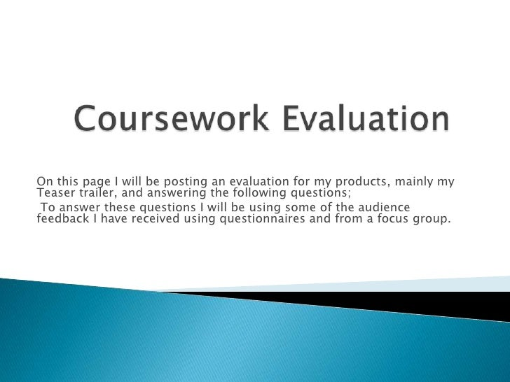 On this page I will be posting an evaluation for my products, mainly myTeaser trailer, and answering the following questio...