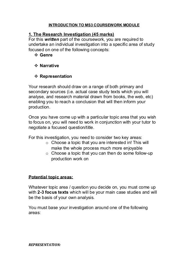 INTRODUCTION TO MS3 COURSEWORK MODULE 1. The Research Investigation (45 marks) For this written part of the coursework, yo...