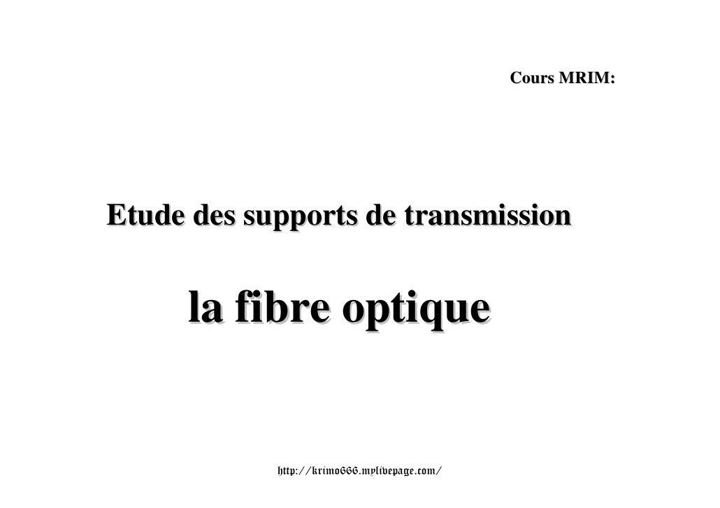 Cours MRIM:Etude des supports de transmission     la fibre optique            http://krimo666.mylivepage.com/