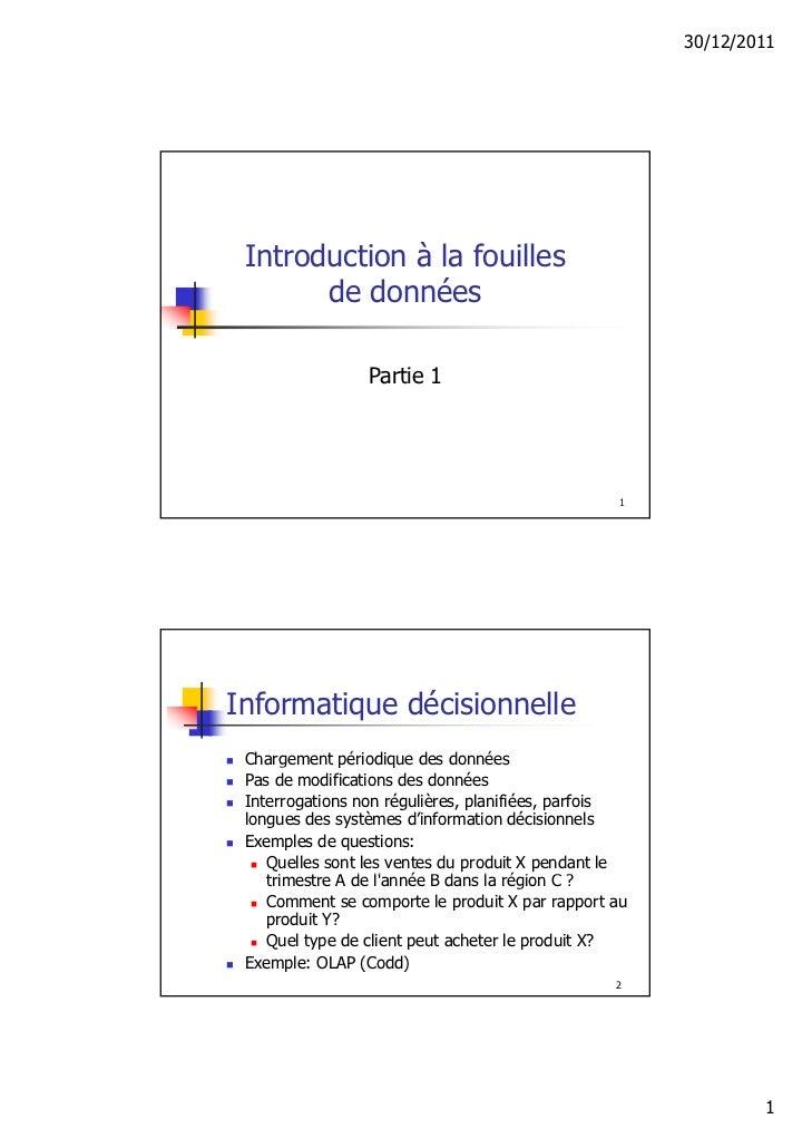 30/12/2011 Introduction à la fouilles       de données                 Partie 1                                           ...