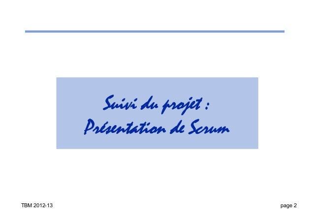Suivi du projet :              Présentation de ScrumTBM 2012-13                           page 2