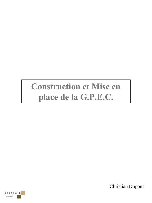 Construction et Mise en place de la G.P.E.C.                    Christian Dupont                                       1