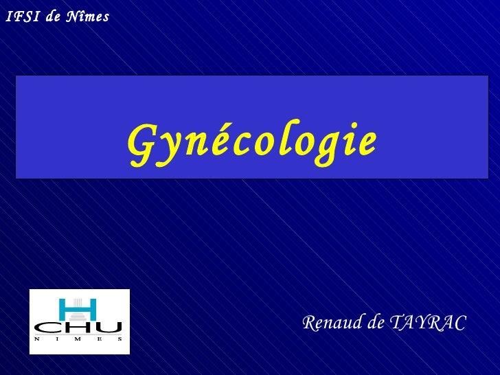 Gynécologie Renaud de TAYRAC IFSI de Nîmes