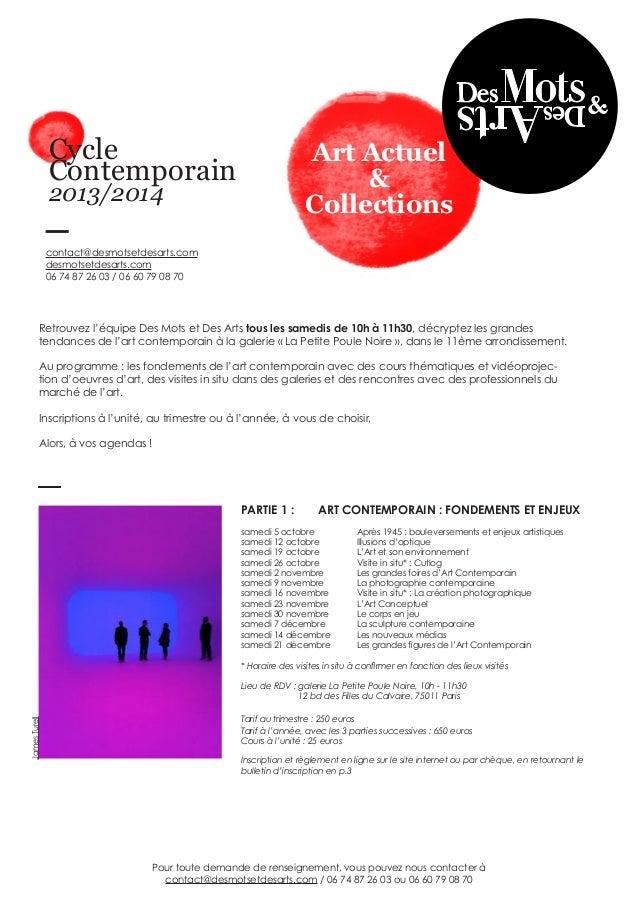 Cycle Contemporain  Art Actuel & Collections  2013/2014  contact@desmotsetdesarts.com desmotsetdesarts.com 06 74 87 26 03 ...