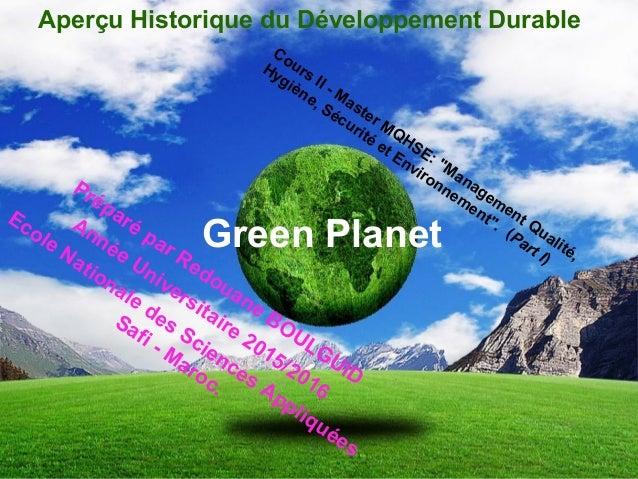 """Green Planet Aperçu Historique du Développement Durable Cours II - Master MQHSE: """"Management Qualité, Hygiène, Sécurité et..."""