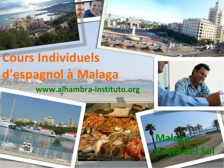 Cours Individuels  d'espagnol à Malaga Malaga  Costa del Sol www.alhambra-instituto.org