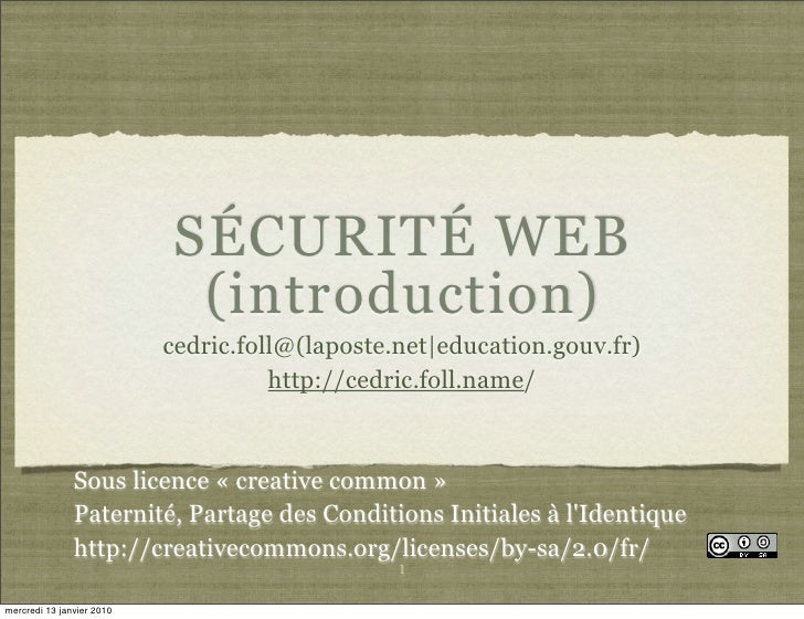 SÉCURITÉ WEB                              (introduction)                            cedric.foll@(laposte.net|education.gou...