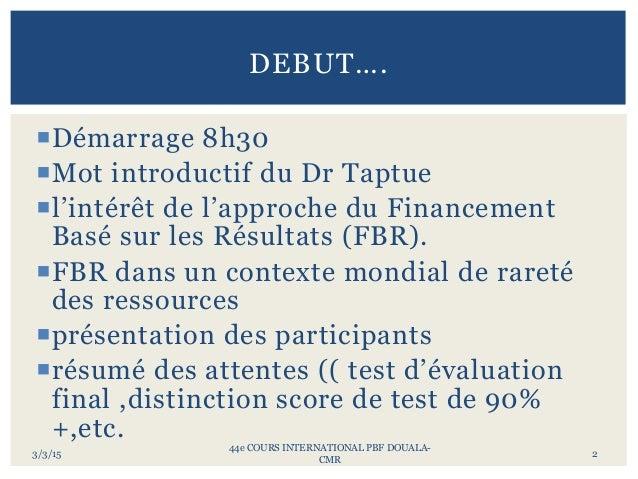 44ème session des formations Internationales sur l'approche du Financement Basé sur les Résultats (FBR). Slide 2