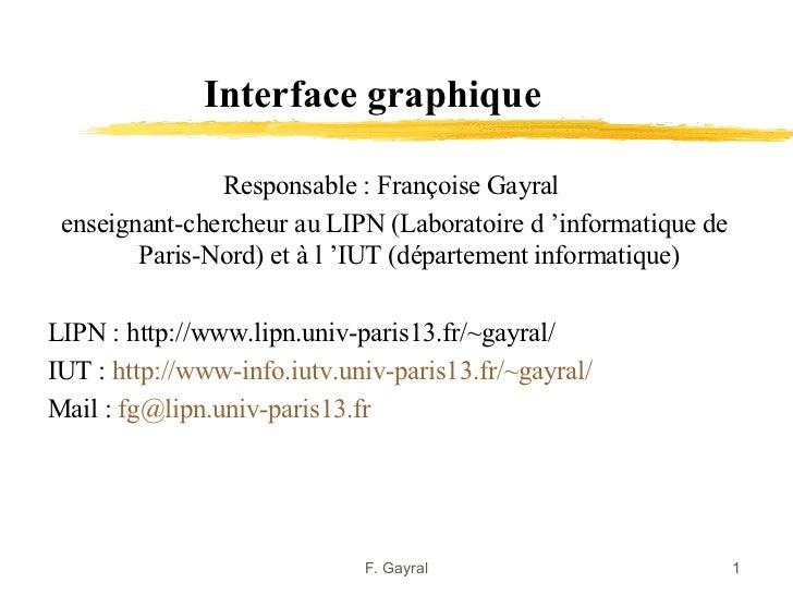 Interface graphique               Responsable : Françoise Gayral enseignant-chercheur au LIPN (Laboratoire d 'informatique...