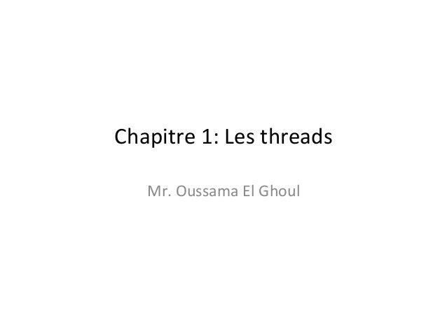 Chapitre  1:  Les  threads   Mr.  Oussama  El  Ghoul