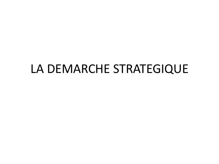 LA DEMARCHE STRATEGIQUE
