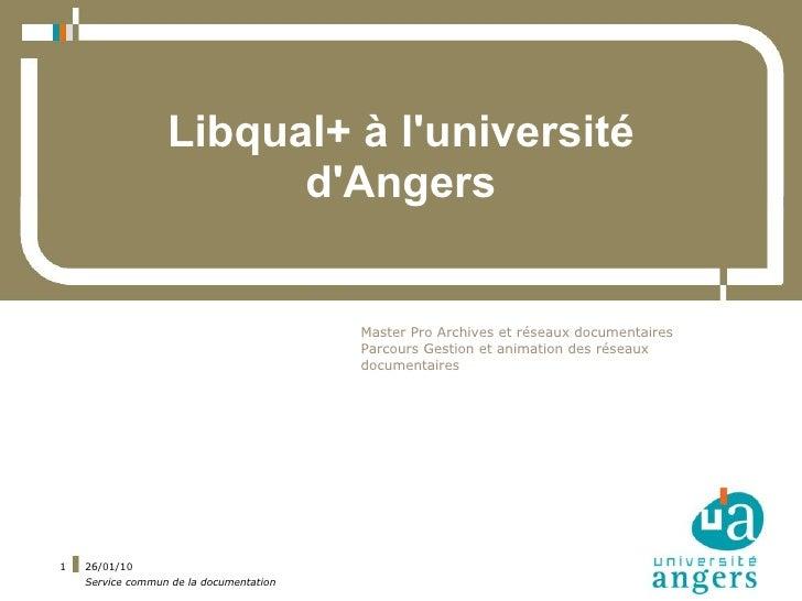 Libqual+ à l'université                         d'Angers                                            Master Pro Archives et...