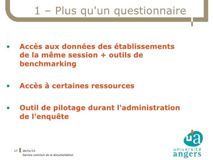 1 – Plus qu'un questionnaire   •        Accès aux données des établissements          de la même session + outils de      ...