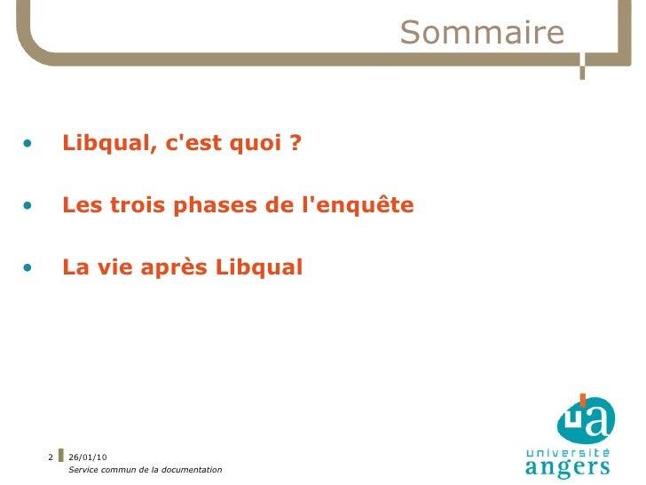 Sommaire   •       Libqual, c'est quoi ?  •       Les trois phases de l'enquête  •       La vie après Libqual         2   ...