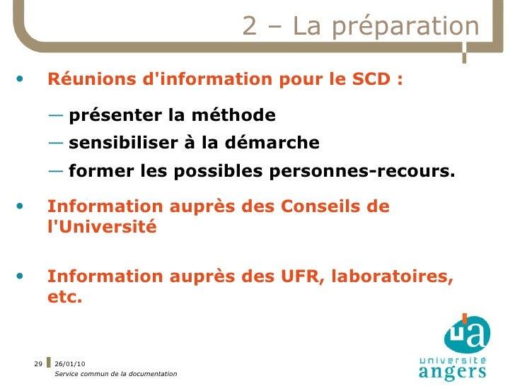 2 – La préparation •        Réunions d'information pour le SCD :           — présenter la méthode          — sensibiliser ...