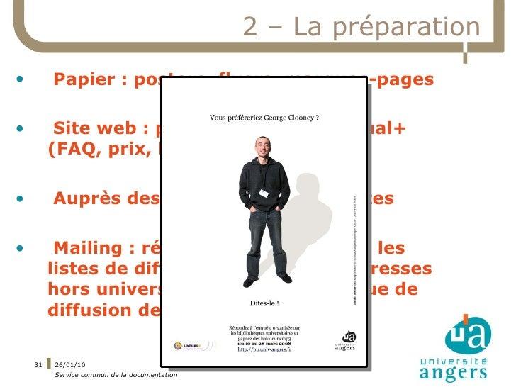 2 – La préparation •        Papier : posters, flyers, marques-pages  •         Site web : pages dédiées à Libqual+        ...
