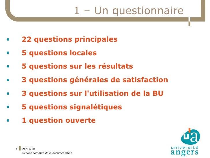 1 – Un questionnaire  •       22 questions principales •       5 questions locales •       5 questions sur les résultats •...