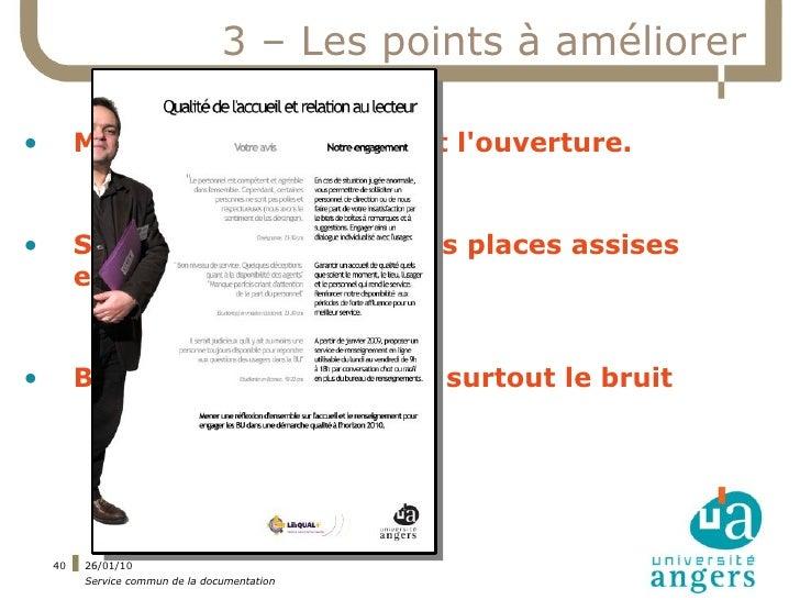 3 – Les points à améliorer  •        Montéclair : les locaux et l'ouverture.   •        Saint Serge : l'accueil, les place...