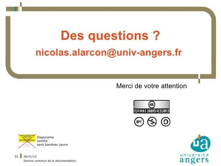 Des questions ?             nicolas.alarcon@univ-angers.fr                                             Merci de votre atte...
