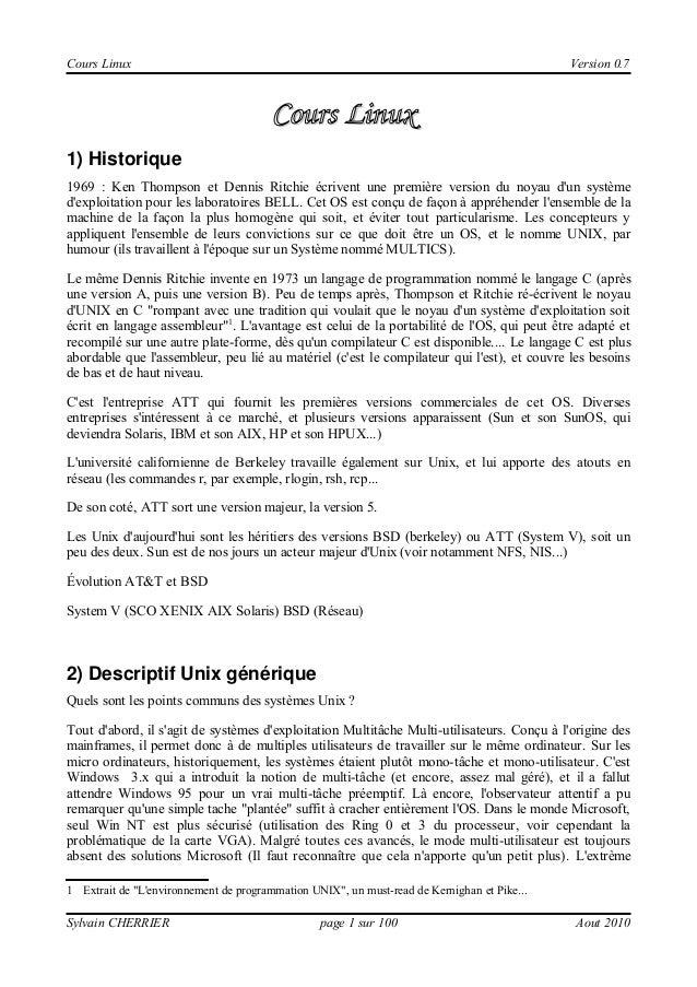 Cours Linux  Version 0.7  CoursLinux 1) Historique 1969 : Ken Thompson et Dennis Ritchie écrivent une première version d...