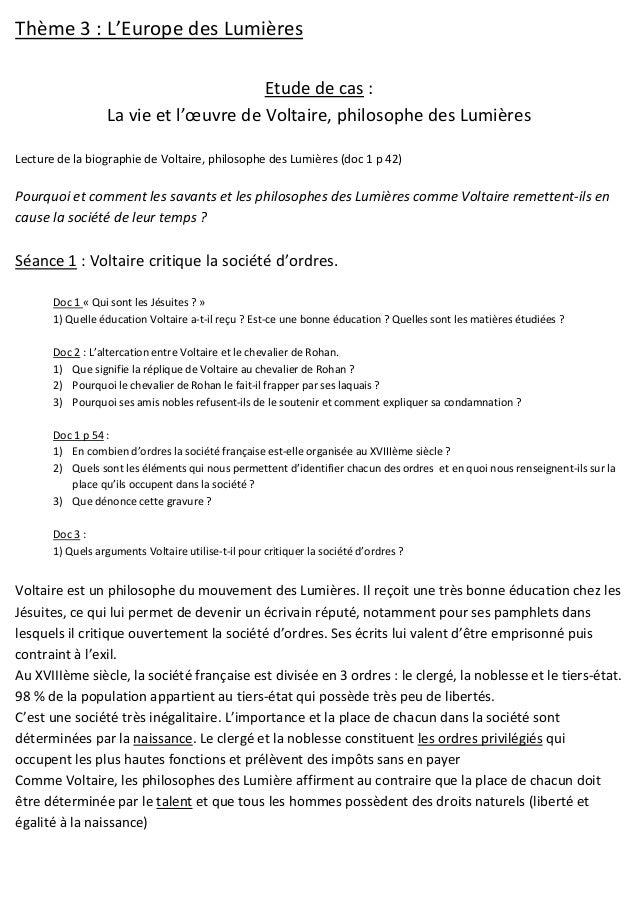 Thème 3 : L'Europe des Lumières Etude de cas : La vie et l'œuvre de Voltaire, philosophe des Lumières Lecture de la biogra...