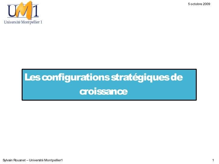 5 octobre 2009                   Les configurations stratégiques de                           croissance     Sylvain Rouan...
