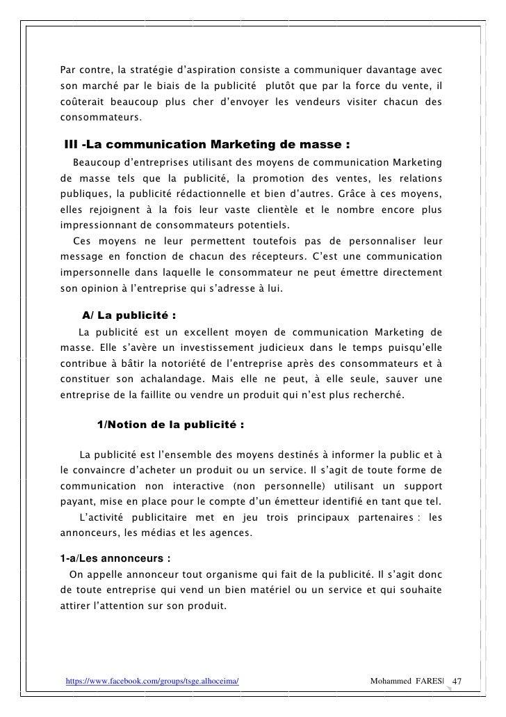 Par contre, la stratégie d'aspiration consiste a communiquer davantage avecson marché par le biais de la publicité plutôt ...