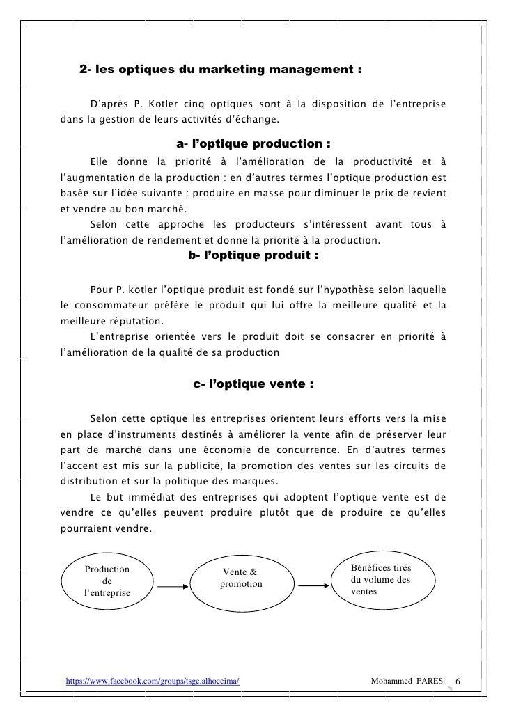 2- les optiques du marketing management :       D'après P. Kotler cinq optiques sont à la disposition de l'entreprisedans ...