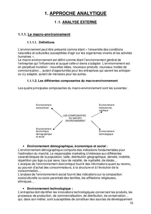 10 1. APPROCHE ANALYTIQUE 1 .1. ANALYSE EXTERNE 1.1.1. Le macro-environnement 1.1.1.1. Définitions L'environnement peut êt...