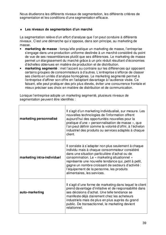 39 Nous étudierons les différents niveaux de segmentation, les différents critères de segmentation et les conditions d'une...