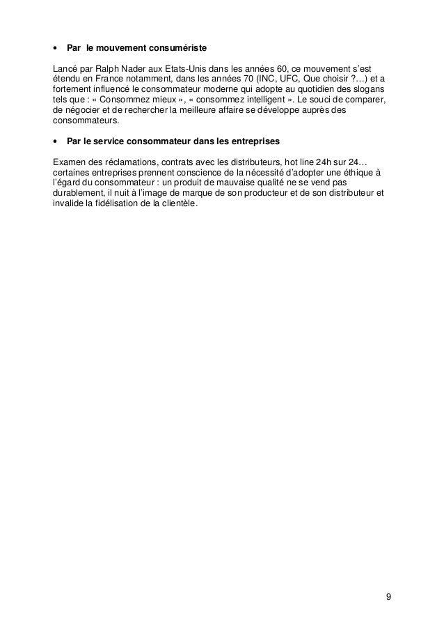9 • Par le mouvement consumériste Lancé par Ralph Nader aux Etats-Unis dans les années 60, ce mouvement s'est étendu en Fr...