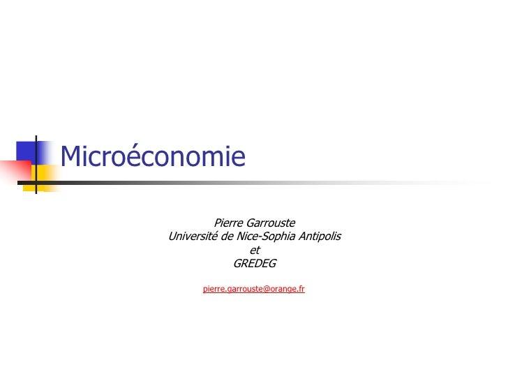 Microéconomie                  Pierre Garrouste        Université de Nice-Sophia Antipolis                         et     ...