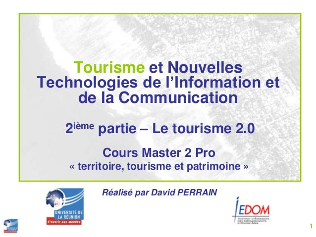 Tourisme et NouvellesTechnologies de l'Information et    de la Communication   2ième partie – Le tourisme 2.0           Co...