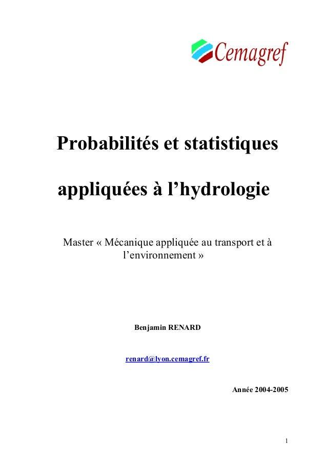 1 Probabilités et statistiques appliquées à l'hydrologie Master « Mécanique appliquée au transport et à l'environnement » ...