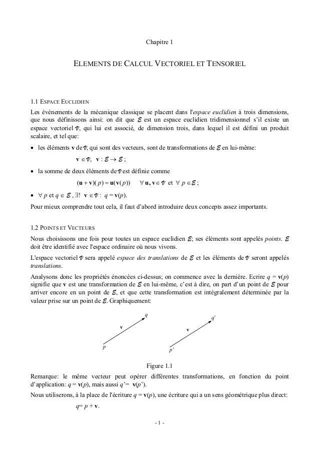 Chapitre 1Elle définit la somme d'un point et d'un vecteur comme un point. De la relation ci-dessus on tireaussi la défini...