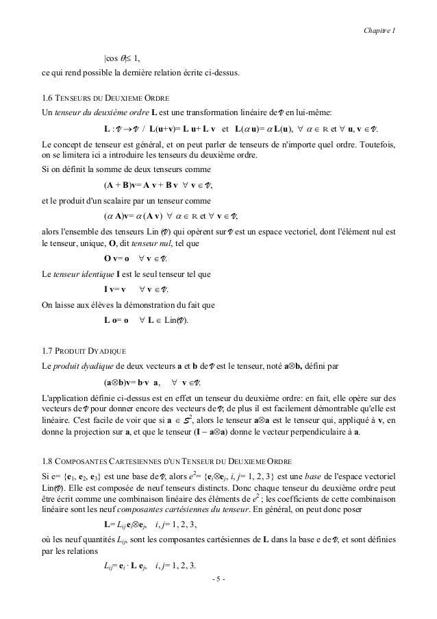Chapitre 1Par exemple, pour les composantes dune dyade on a                  (a⊗b)ij= ei · (a⊗b) ej= b·ej a·ei= ai bj.Chaq...