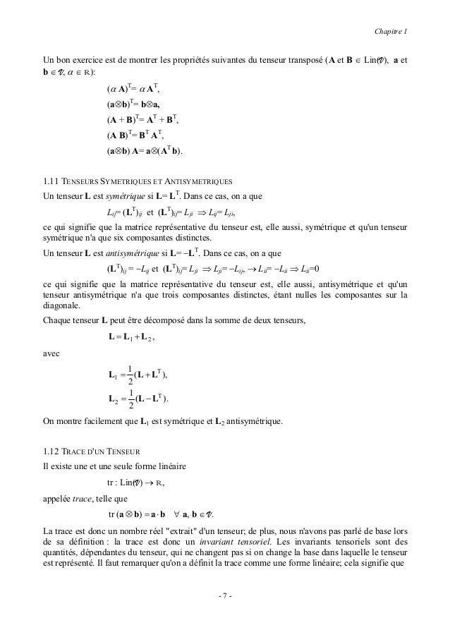 Chapitre 1                  tr ( A + B) = tr A + tr B ∀ A, B ∈ Lin( V ),                  tr (α A ) = α tr A ∀ α ∈ R et ∀ ...