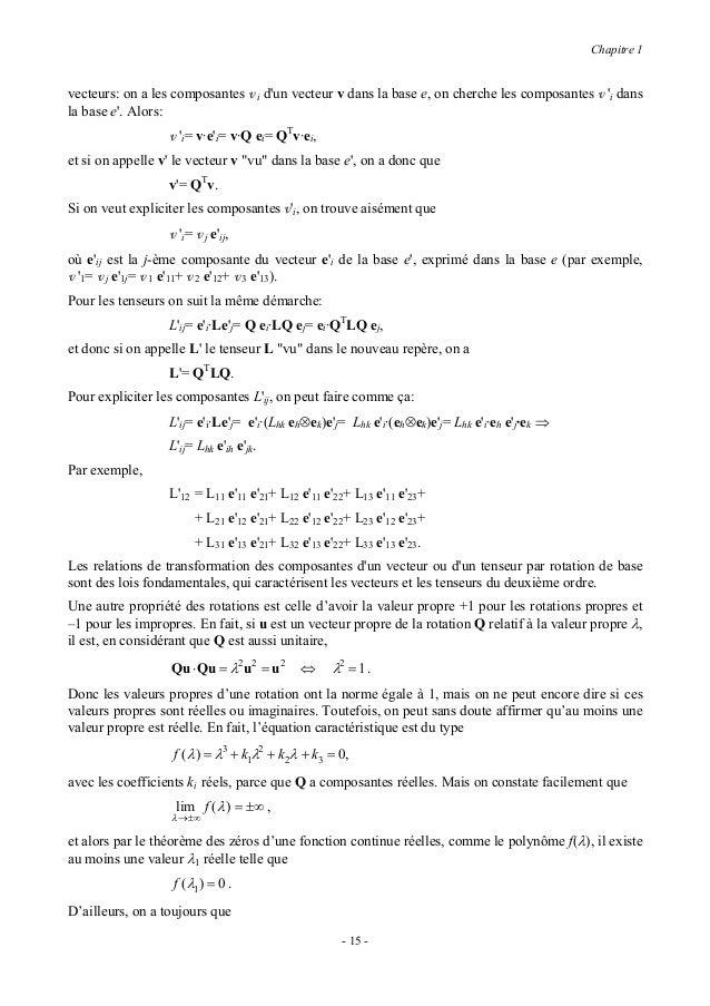 Chapitre 1                   det Q = λ1λ2λ3 ,où les λi sont les valeurs propres, réelles ou complexes, de Q, et en plus on...