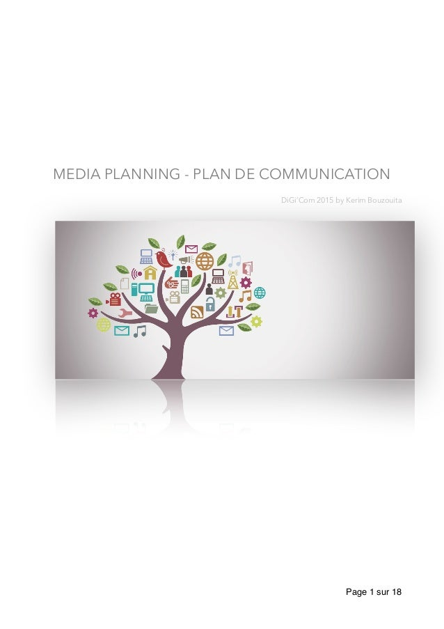 MEDIA PLANNING - PLAN DE COMMUNICATION DiGi'Com 2015 by Kerim Bouzouita Page sur1 18