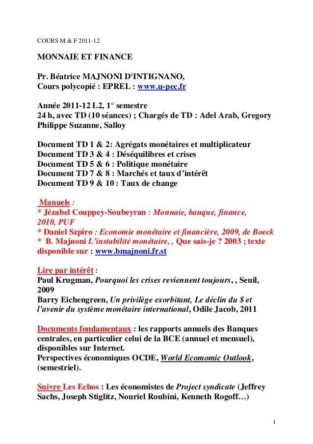 COURS M & F 2011-12MONNAIE ET FINANCEPr. Béatrice MAJNONI DINTIGNANO,Cours polycopié : EPREL : www.u-pec.frAnnée 2011-12 L...