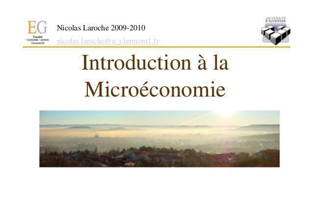 Nicolas Laroche 2009-2010nicolas.laroche@u_clermont1.fr       Introduction à la       Microéconomie