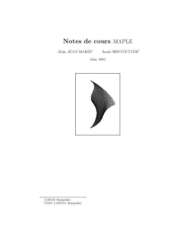 Notes de cours maple Alain JEAN-MARIE Annie HOFSTETTERy Juin 2002 LIRMM Montpellier yINRA LAMETA Montpellier