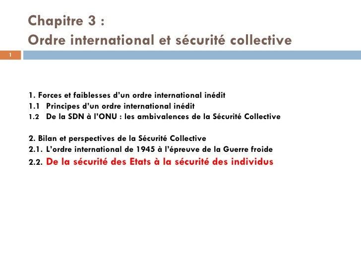 Chapitre 3:  Ordre international et sécurité collective  1. Forces et faiblesses d'un ordre international inédit 1.1 Pri...