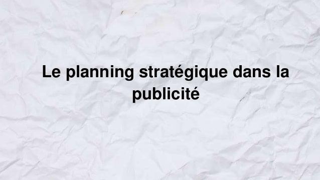 Le planning stratégique dans la publicité