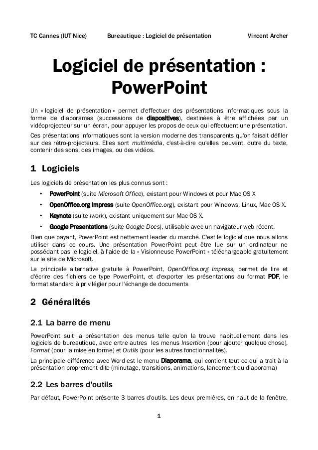 TC Cannes (IUT Nice)  Bureautique : Logiciel de présentation  Vincent Archer  Logiciel de présentation : PowerPoint Un « l...