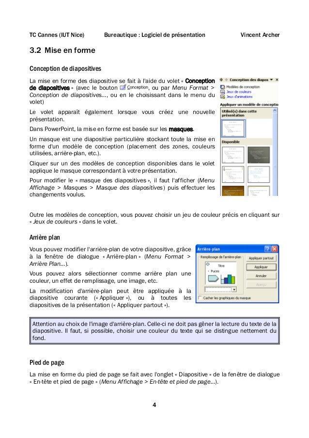 TC Cannes (IUT Nice)  Bureautique : Logiciel de présentation  Vincent Archer  3.2 Mise en forme Conception de diapositives...