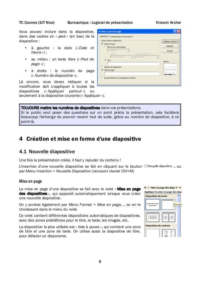 TC Cannes (IUT Nice)  Bureautique : Logiciel de présentation  Vincent Archer  Vous pouvez inclure dans la diapositive, dan...