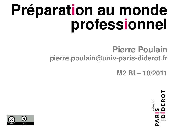 Préparation au monde        professionnel                        Pierre Poulain     pierre.poulain@univ-paris-diderot.fr  ...